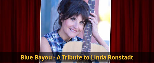 Blue Bayou: A Tribute to Linda Ronstadt Event Image