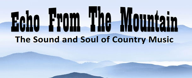 Echo from the Mountain <small>The Sounds and Spirit of Country Music</small> Event Image