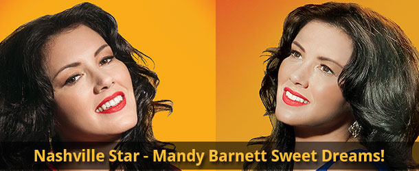 Nashville Star - Mandy Barnett Sweet Dreams! Event Image